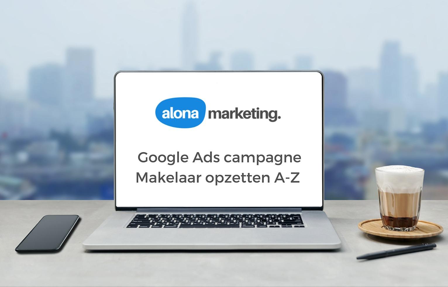 Google Ads campagne makelaar opzetten